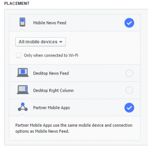 Note from the above: Placement default is across all four. If users' select Partner Mobile Apps, they're also required to run in the Mobile News Feed.